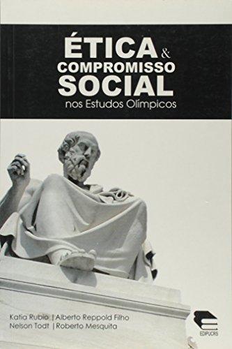 Etica E Compromisso Social Nos Estudos Olimpicos, livro de Roberto;Rubio, Katia;Reppold Filho, Alberto;Todt, Nelson Mesquita