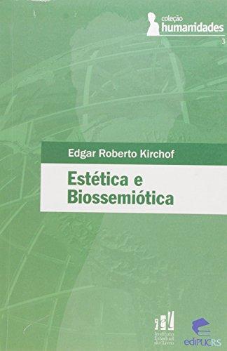 Estetica E Biossemiotica, livro de Edgar Roberto Kirchof