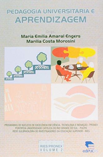 Pedagogia universitária e aprendizagem, livro de Maria Emília Amaral Engers, Marília Costa Morosini
