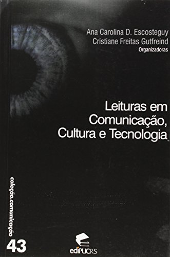 Leituras Em Comunicação Cultura E Tecnologia, livro de Ana Carolina D. Escosteguy