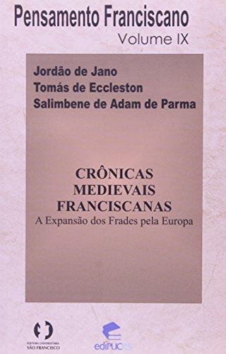Crônicas Medievais Franciscanas. A Expansão dos Frades Pela Europa - Volume 4, livro de Jordão de Jano