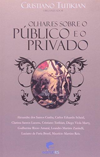 Olhares Sobre o Público e o Privado, livro de Cristiano Tutikian