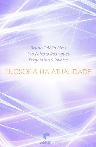 Filosofia Na Atualidade, livro de Bruno Odelio Birck, Leo Peixoto Rodrigues, Pergentino Pivatto
