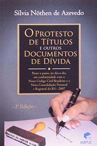 O Protesto De Titulos E Outros Documentos De Divida, livro de SÍLVIA NÖTHEN DE AZEVEDO