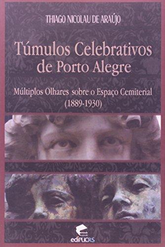 Tumulos Celebrativos De Porto Alegre, livro de Marco César de Araujo