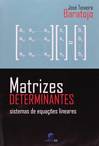 Matrizes E Determinantes. Sistemas De Equações Lineares, livro de Jose T. Baratojo