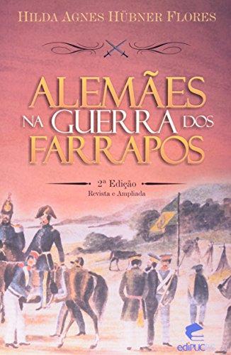 Alemães Na Guerra Dos Farrapos, livro de Hilda A. Flores