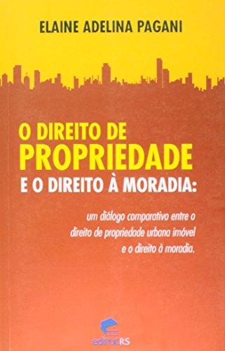 Direito De Propriedade E O Direito A Moradia, O, livro de
