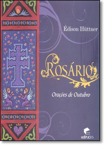 Rosário: Orações de Outubro, livro de Édison Hüttner