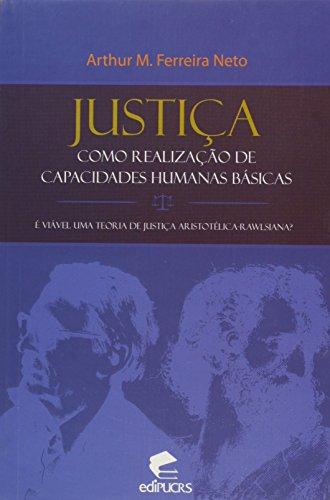 Justica Como Realizacao De Capacidades Humanas Basicas, livro de Arthur M. Ferreira Neto