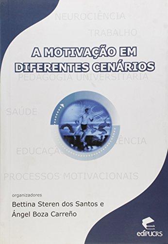 A MOTIVAÇÃO EM DIFERENTES CENÁRIOS, livro de BETINA STEREN DOS SANTOS, ÁNGEL BOZA CARREÑO