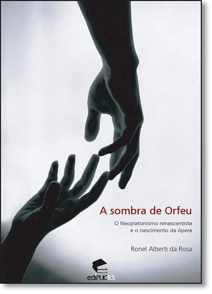 A SOMBRA DO ORFEU, livro de RONEL ALBERTI DA ROSA