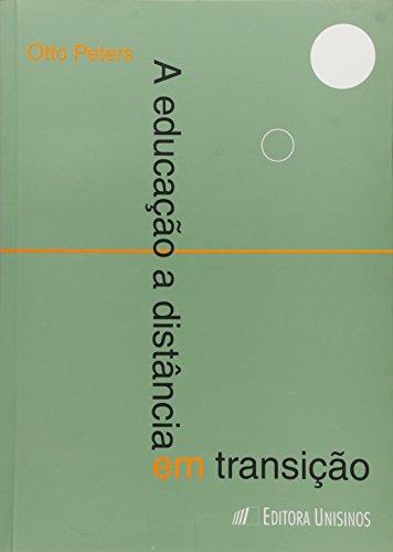 EDUCACAO A DISTANCIA EM TRANSICAO, A, livro de PETERS