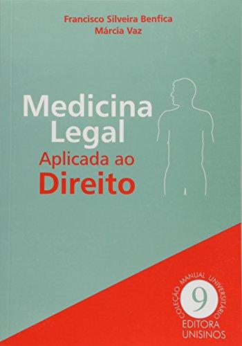 MEDICINA LEGAL - APLICADA AO DIREITO, livro de BENFICA/VAZ