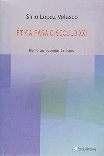 ETICA PARA O SECULO XXI - RUMO AO ECOMUNITARISMO, livro de VELASCO