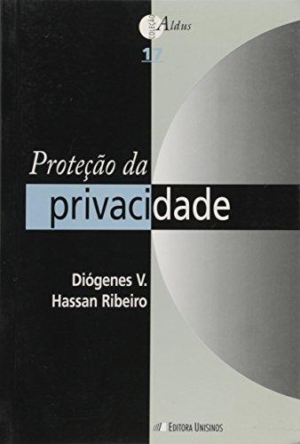 Proteção da Privacidade - Vol.17 - Coleção Aldus, livro de Diógenes V. Hassan Ribeiro