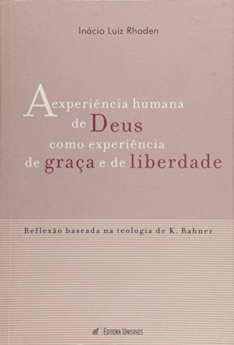 EXPERIENCIA HUMANA DE DEUS COMO EXPERIENCIA DE GRACA E DE LIBERDADE, A, livro de RHODEN
