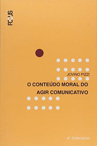 CONTEUDO MORAL DO AGIR COMUNICATIVO, O, livro de PIZZI