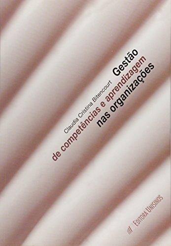 Gestão de Competências e Aprendizagem nas Organizações, livro de Claudia Cristina Bitencourt