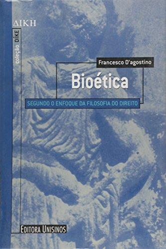 Bioética: Segundo o Enfoque da Filosofia do Direito, livro de Francesco D Agostinho