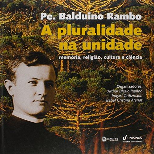 A pluralidade na Unidade, livro de Arthur Blasio Rambo, Imgart Grützmann e Isabel Cristina Arendt (Organizadores)