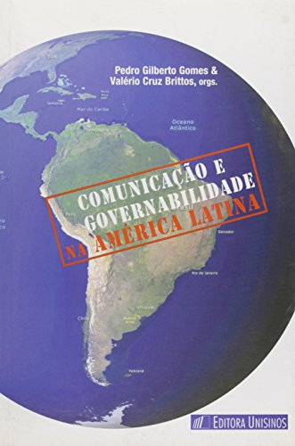 Comunicação e governabilidade na América Latina, livro de Pedro Gilberto Gomes & Valério Cruz Brittos (Organizadores)