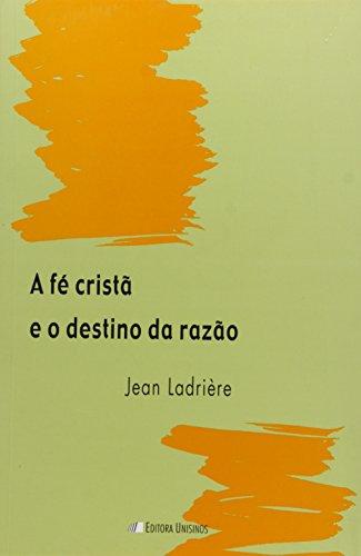 A fé cristã e o destino da razão, livro de Jean Ladrière
