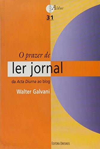 O prazer de ler jornal, livro de Walter Galvani