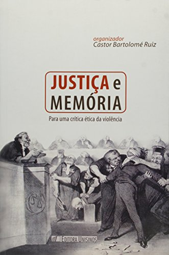 Justiça e memória, livro de Castor Bartolomé Ruiz (Organizador)