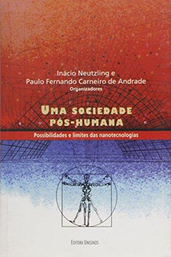 Uma sociedade pós-humana, livro de Inácio Neutling e Paulo Fernando C. de Andrade (organizadores)