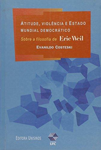 ATITUDE, VIOLENCIA E ESTADO MUNDIAL DEMOCRATICO, livro de COSTESKI, EVANILDO