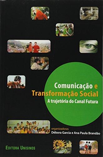 Comunicação e transformação social, livro de Débora Garcia e Ana Paula Brandão (Organizadoras)