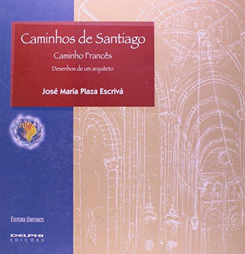 Caminhos de Santiago: Caminho Fancês, livro de José María Plaza Escrivá