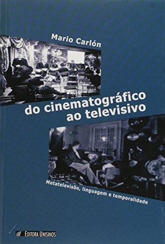 Do Cinematográfico ao Televisivo: Matatelevisão, Linguagem e Temperatura, livro de Mario Carlón