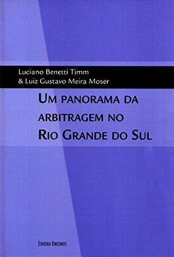 Panorama da Arbitragem no Rio Grande do Sul, Um, livro de Luciano Benetti | Luiz Gustavo Meira