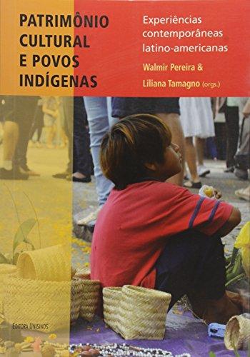 Patrimônio Cultural e Povos Indígenas: Experiências Contemporâneas Latino Americanas, livro de Walmir Pereira