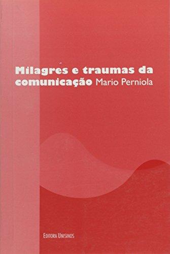 Milagres e Traumas da Comunicacão, livro de Mario Perniola