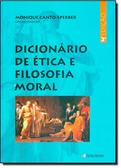 Dicionário de Ética e Filosofia Moral, livro de Monique Canto Sperber