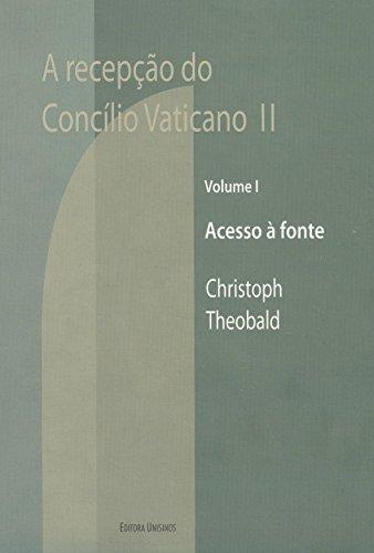 Recepção do Concílio Vaticano Segundo: Acesso À Fonte - Vol.1, livro de Christoph Theobald