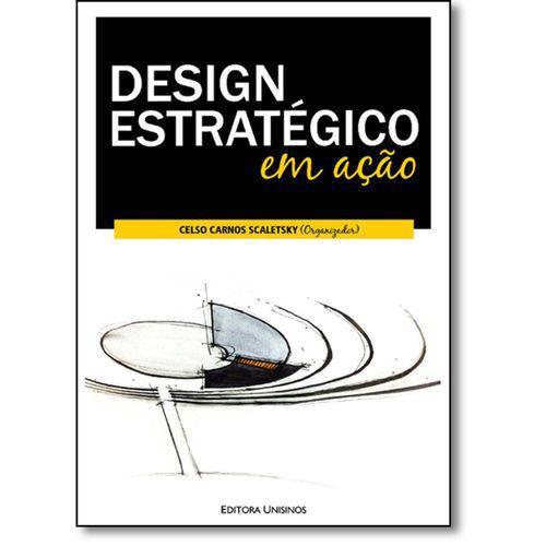 Design Estratégico em Ação, livro de Celso Carnos Scaletsky