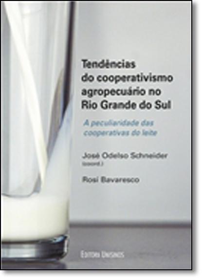 Tendências do Cooperativismo Agropecuário no Rgs, livro de JOSE ODELSO SCHNEIDER