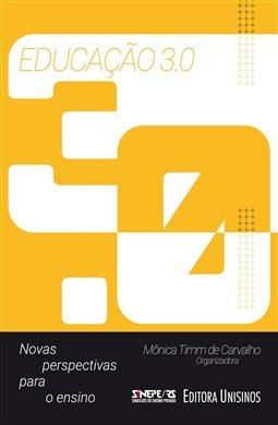 Educação 3.0 novas perspectivas do ensino, livro de Timm de Carvalho, Fernando Becker, James G. Lengel, José Moran, Alfredo Fedrizzi