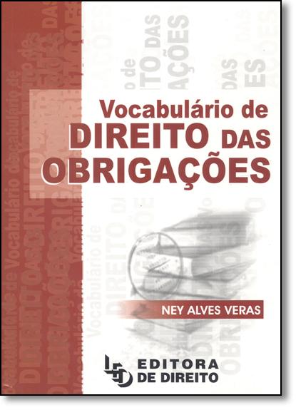 Vocabulário de Direito das Obrigações, livro de Ney Alves Veras