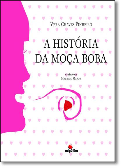 História da Moça Boba, A, livro de Vera Chaves Pinheiro