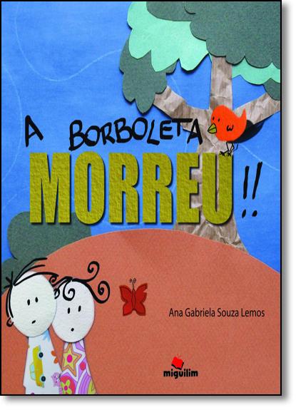 Borboleta Morreu, A, livro de Ana Gabriela Souza Lemos