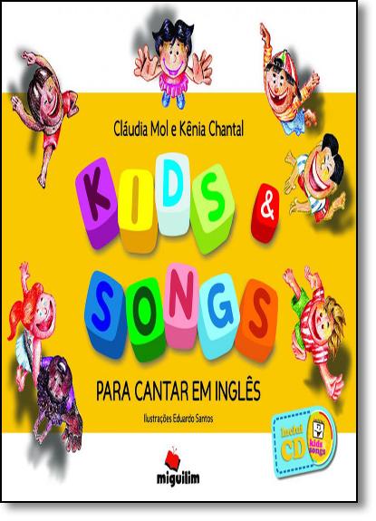 Kids & Songs: Para Cantar em Inglês, livro de Cláudia Mol