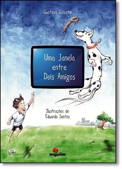 Janela Entre Dois Amigos, Uma, livro de Gustavo Gaivota
