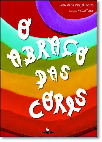 Abraço das Cores, O, livro de Rosa Maria Miguel Fontes
