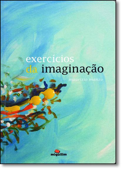 Exercícios da Imaginação, livro de Maurizio Manzo