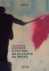 O futuro da  filosofia da práxis, livro de Leandro Konder